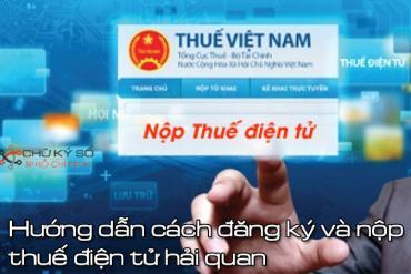 Hướng dẫnnộp thuế điện tử hải quan mới nhất